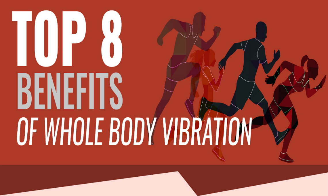 Top 8 Health Benefits of Whole Body Vibration